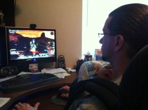 A baby, a daddy, and Ergo, and World of Warcraft.